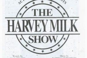 The Harvey Milk Show