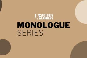 Virtual Downstage Monologue Series