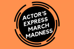March Madness: Actor's Express Edition