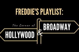 Freddie's Playlist: The Corner of Hollywood & Broadway